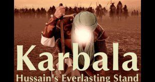 "Karbala – ""Hussain's Everlasting Stand"""